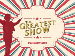 "Living Word Church Presents ""The Greatest Show Dominion Kidz"": Wake Forest, NC @ Living Word Family Church"