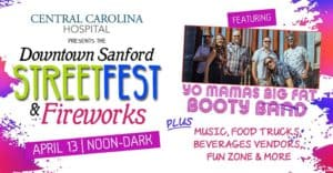 Downtown StreetFest & Fireworks: Sanford, NC @ Downtown Sanford, NC