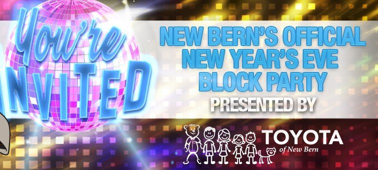 Toyota Of New Bern >> 2nd Annual New Year S Eve Block Party New Bern Nc